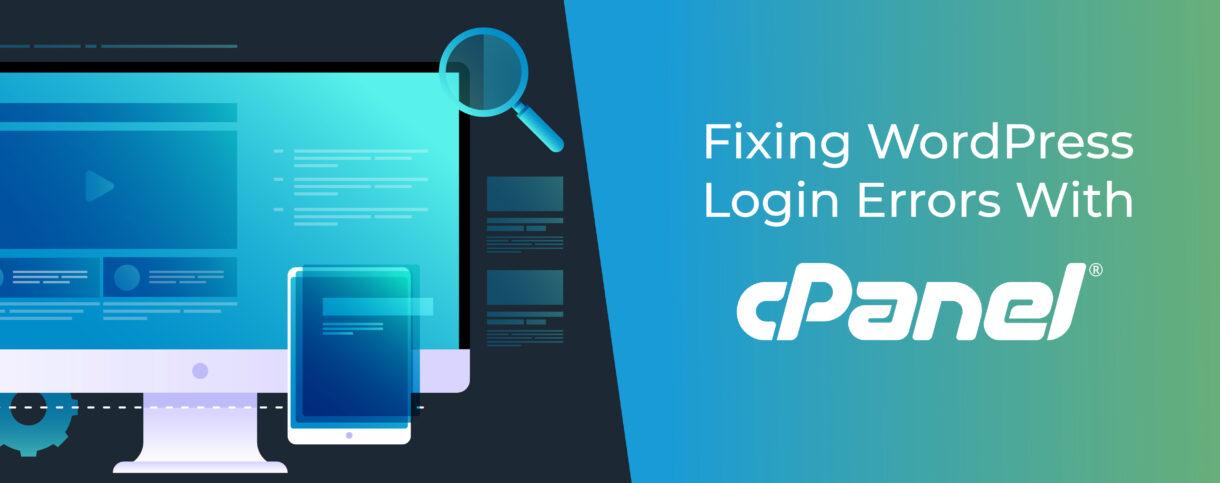 Fixing WordPress Login Errors With cPanel