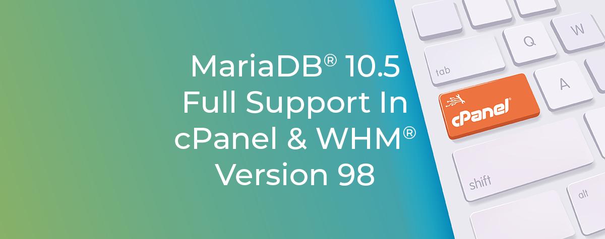 mariadb full support cPanel version 98