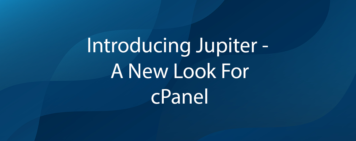 Introducing Jupiter – A New Look For cPanel