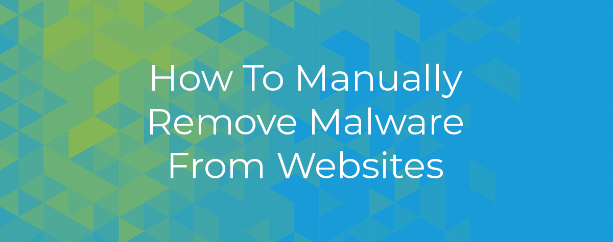 How To Manually Remove malware From Websites
